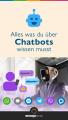 Alles was du über Chatbots müssen musst