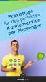 Praxistipps für den perfekten Kundenservice per Messenger