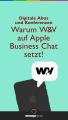Warum w&w auf Apple Business Chat setzt
