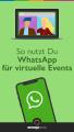 So nutzt Du WhatsApp für virtuelle Events