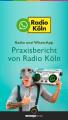 Radio Köln Praxisbericht