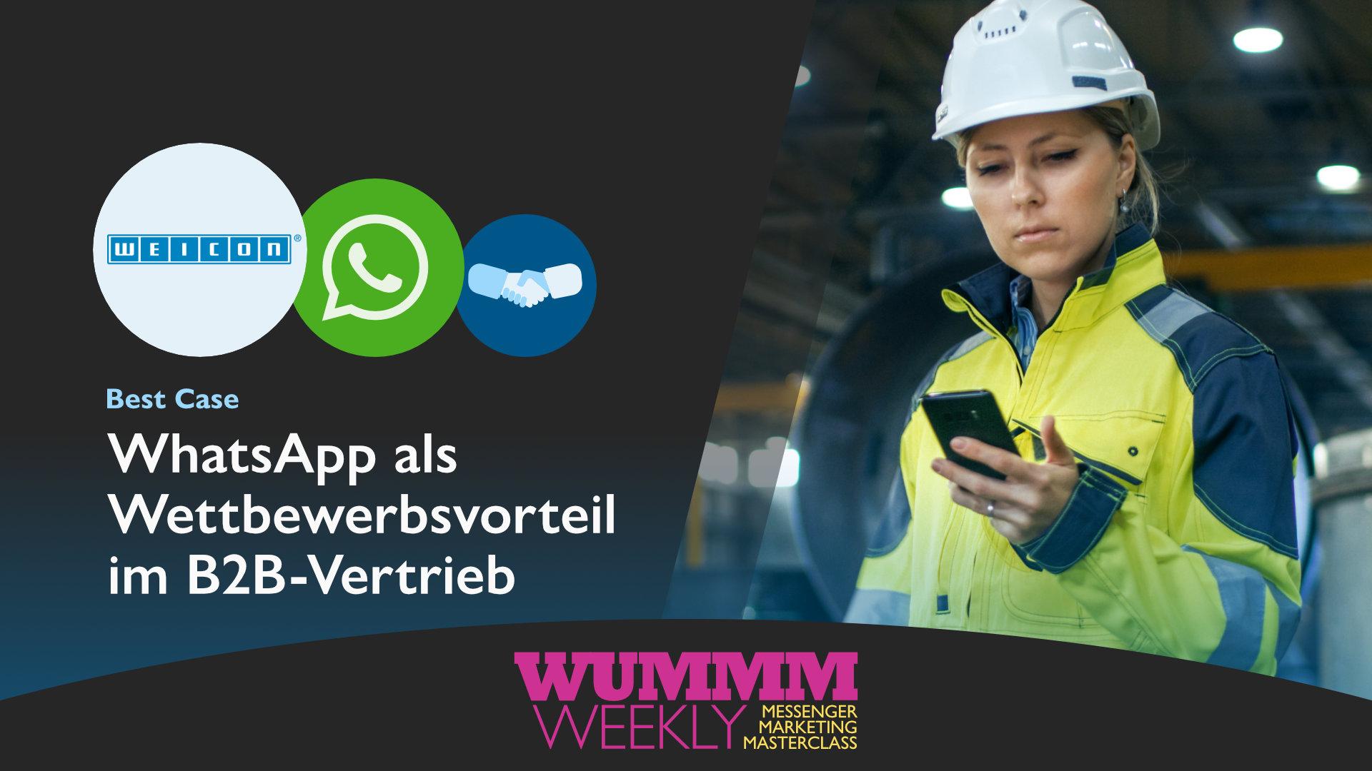Wummm-weekly, Logo WEICON, Logo WhatsApp, Best Case - WhatsApp im B2B