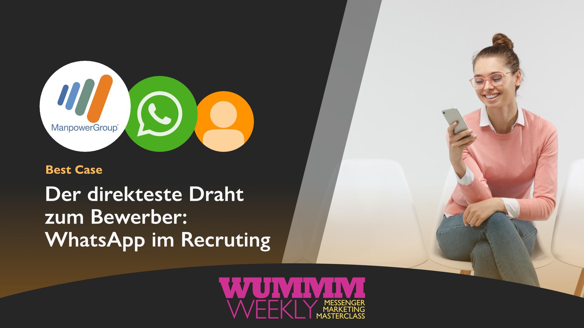 Wummm-weekly, Logo ManpowerGroup, Best Case, WhatsApp im Recruting