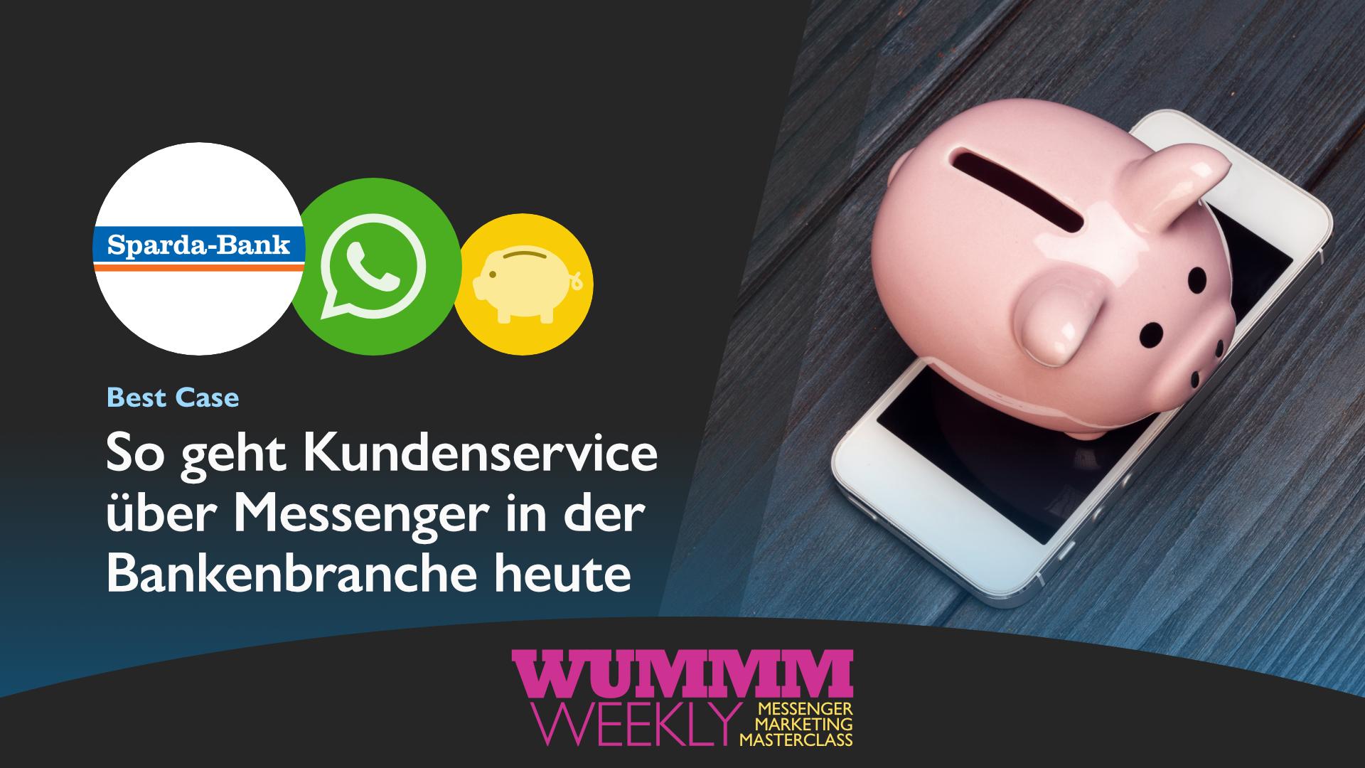 Wummm-weekly, Logo Sparda Bank, Logo WhatsApp, Best Case, Kundenservice in der Bankenbranche