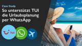 So unterstützt TUI die Urlaubsplanung per WhatsApp